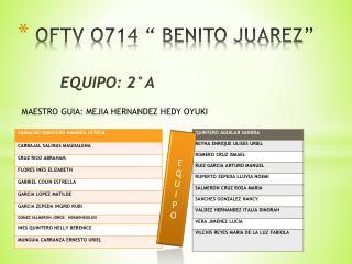"OFTV O714 "" BENITO JUAREZ"""