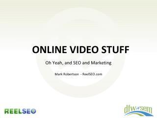 Online video stuff
