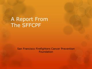A Report From  The SFFCPF
