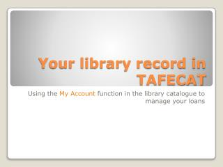 Your library record in  TAFECAT