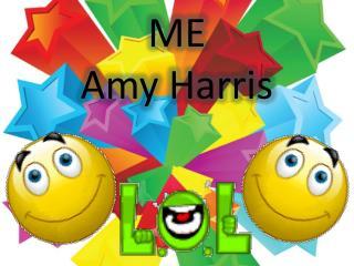 ME  Amy Harris