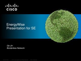 EnergyWise Presentation for SE