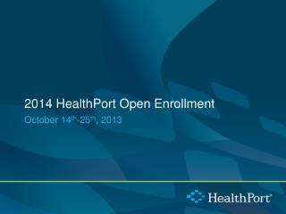 2014 HealthPort Open Enrollment
