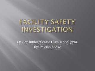 Facility Safety Investigation