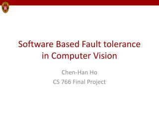 Software Based Fault tolerance in Computer Vision