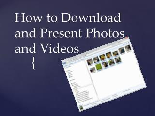 How to Download and Present Photos and Videos