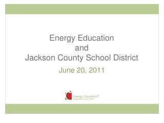 Energy Education  and Jackson County School District