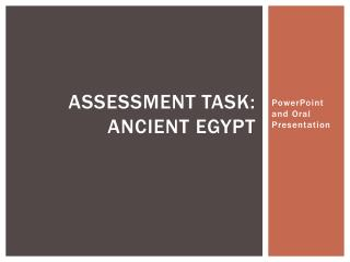 Assessment Task: Ancient Egypt