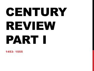 Century Review Part I