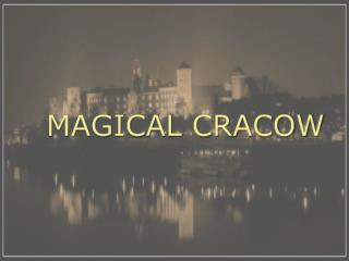 MAGICAL CRACOW
