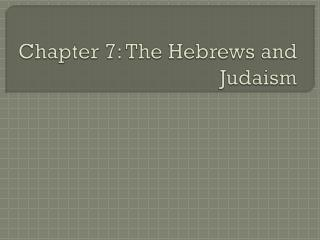 Chapter 7: The Hebrews and Judaism