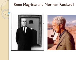 Rene Magritte  and Norman Rockwell