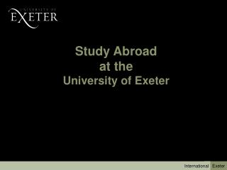 Study Abroad  at the  University of Exeter