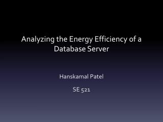 Analyzing the Energy Efficiency of a Database Server