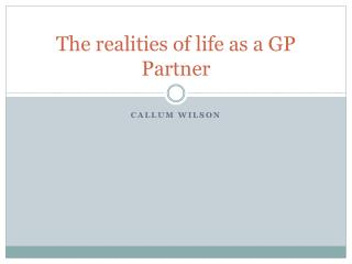 The realities of life as a GP Partner
