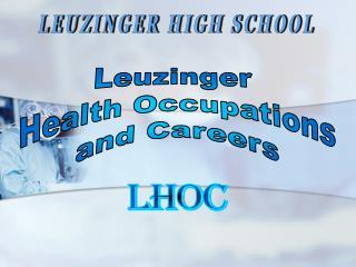 Leuzinger  Health Occupations and Careers