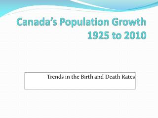 Canada's Population Growth 1925 to 2010