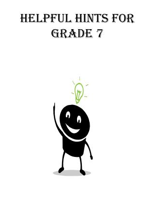 Helpful hints for grade 7