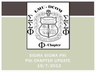 Sigma  Sigma  Phi  Phi  Chapter Update  10/7/2012