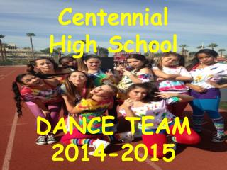 Centennial  High School DANCE TEAM 2014-2015