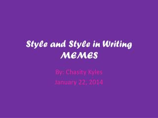 Style and Style in Writing MEMES