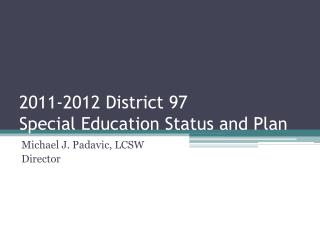 2011-2012 District 97 Special Education Status and Plan