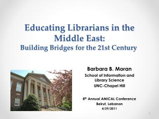 Educating Librarians in the Middle East:  Building  Bridges for the 21st Century