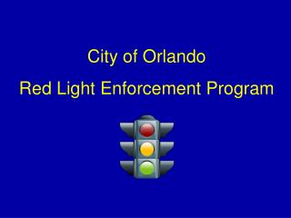 City of Orlando Red Light Enforcement Program