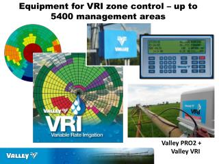 Equipment for VRI zone control – up to 5400 management areas