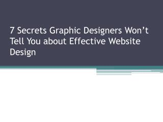 7 Secrets Graphic Designers Won't Tell You about Effective Website Design