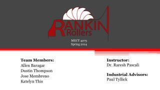Team Members:        Allen  Baragar Dustin Thompson Jose  Membreno Katelyn This