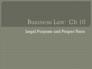 Business Law:  Ch 10
