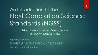 An Introduction to the  Next Generation Science Standards (NGSS)