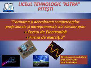 """LICEUL TEHNOLOGIC """"ASTRA"""" PITEŞTI"""