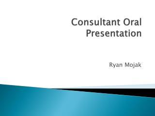 Consultant Oral Presentation