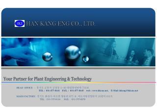 HAN KANG ENG CO., LTD.