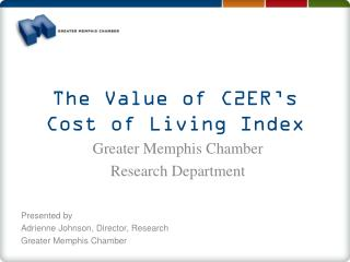 The Value of  C2ER's Cost  of Living Index