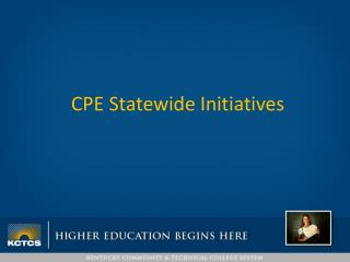 CPE Statewide Initiatives
