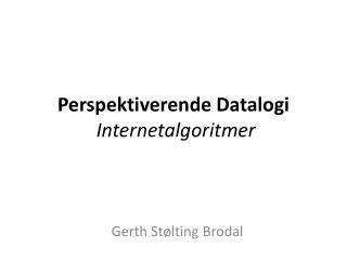 Perspektiverende Datalogi Internetalgoritmer