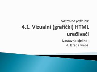 Nastavna jedinica: 4.1. Vizualni (grafički) HTML uređivači