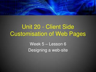 Unit 20 - Client Side Customisation of Web Pages