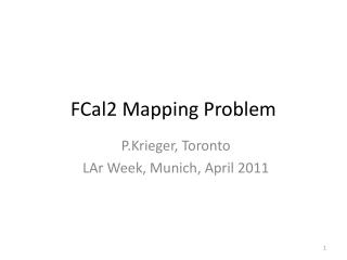 FCal2 Mapping Problem