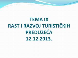 TEMA IX RAST  I RAZVOJ TURISTIČKIH  PREDUZEĆA 12.12.2013 .