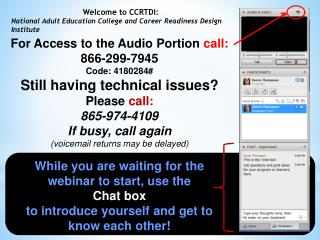 While you are waiting for the webinar to start, use the