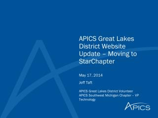 APICS Great Lakes District Website  Update � Moving to StarChapter