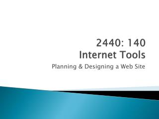 2440: 140  Internet Tools