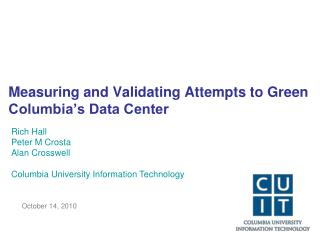 Measuring and Validating Attempts to Green Columbia�s Data Center