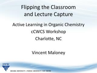 Flipping the Classroom and Lecture Capture