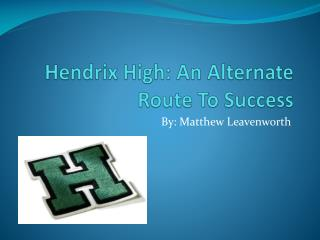 Hendrix High: An Alternate Route To Success