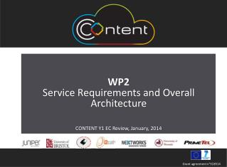 WP2 Service Requirements and Overall Architecture CONTENT Y1 EC Review, January, 2014